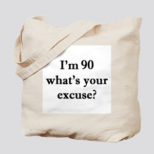 90 your excuse 1C Tote Bag