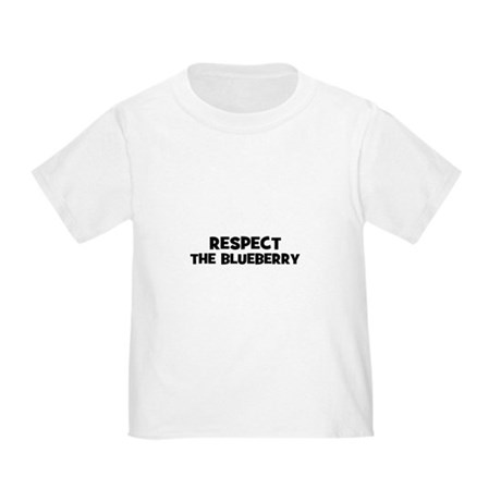 respect the blueberry Toddler T-Shirt