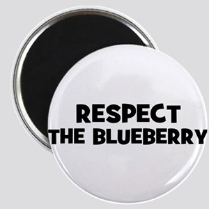 respect the blueberry Magnet