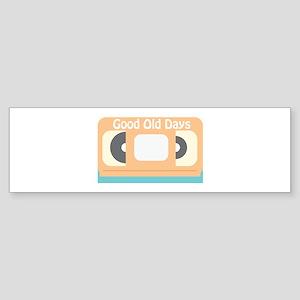 Good Old Days Bumper Sticker