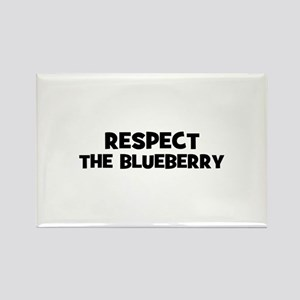 respect the blueberry Rectangle Magnet