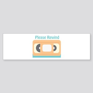 Please Rewind Bumper Sticker