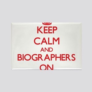 Keep Calm and Biographers ON Magnets