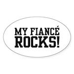 My Fiance Rocks Oval Sticker