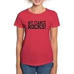 My Fiance Rocks Women's Dark T-Shirt
