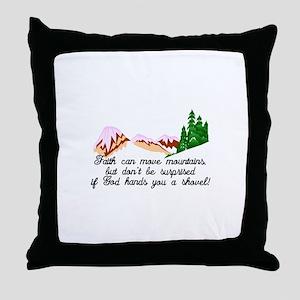 Faith moves mountains Throw Pillow