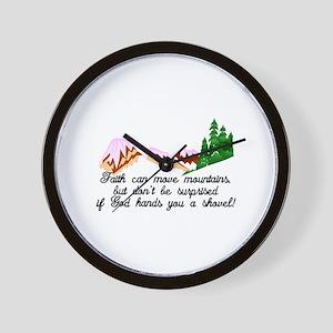 Faith moves mountains Wall Clock