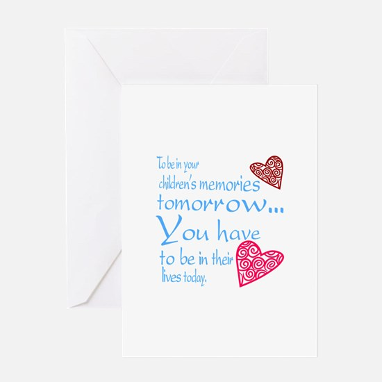 Be in their lives Greeting Cards