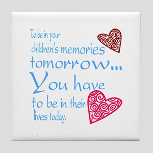 Be in their lives Tile Coaster