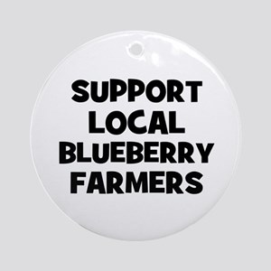 support local blueberry farme Ornament (Round)