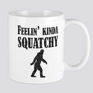 Feelin Kinda Squatchy (Distressed) Mugs