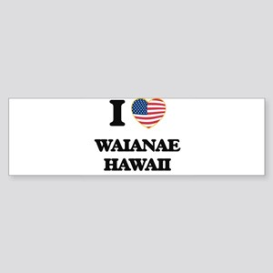 I love Waianae Hawaii Bumper Sticker