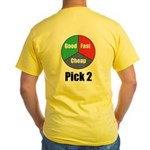 Good, Fast, Cheap Yellow T-Shirt