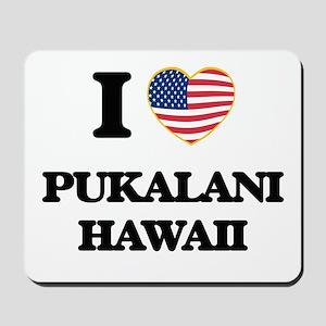 I love Pukalani Hawaii Mousepad
