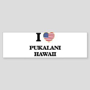 I love Pukalani Hawaii Bumper Sticker