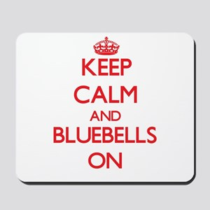 Keep Calm and Bluebells ON Mousepad