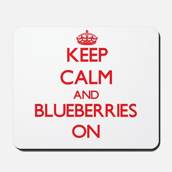 Keep Calm and Blueberries ON Mousepad