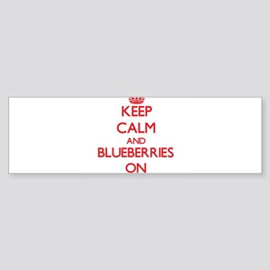 Keep Calm and Blueberries ON Bumper Sticker