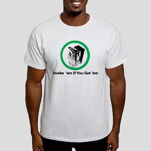 Smoke 'em T-Shirt