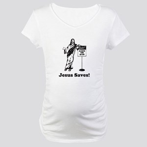 Jesus Saves! Maternity T-Shirt