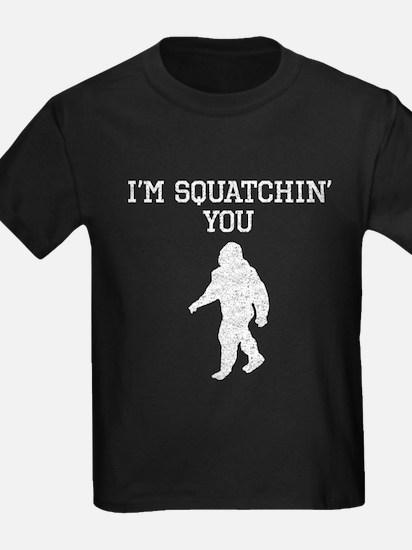 Im Squatchin You (Distressed) T-Shirt