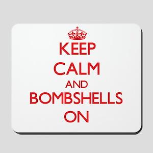 Keep Calm and Bombshells ON Mousepad