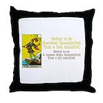Better Dissatisfied Throw Pillow