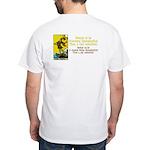 Better Dissatisfied White T-Shirt