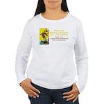 Better Dissatisfied Women's Long Sleeve T-Shirt