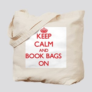 Keep Calm and Book Bags ON Tote Bag