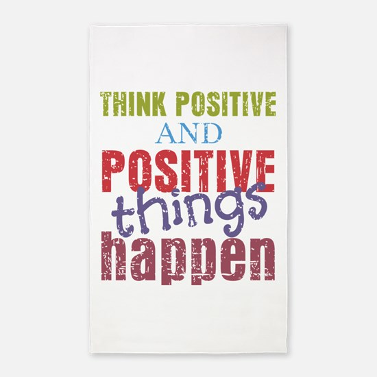 Think Positive and Positive Things Happen Area Rug