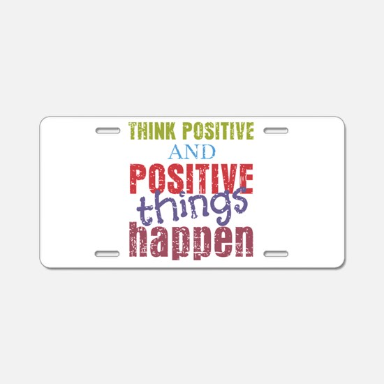 Think Positive and Positive Aluminum License Plate