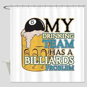Billiards Drinking Team Shower Curtain