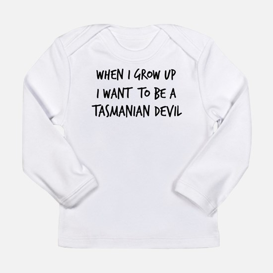 Grow up - Tasmanian Devi Long Sleeve T-Shirt