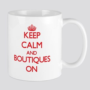Keep Calm and Boutiques ON Mugs