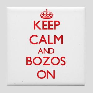 Keep Calm and Bozos ON Tile Coaster