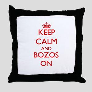 Keep Calm and Bozos ON Throw Pillow