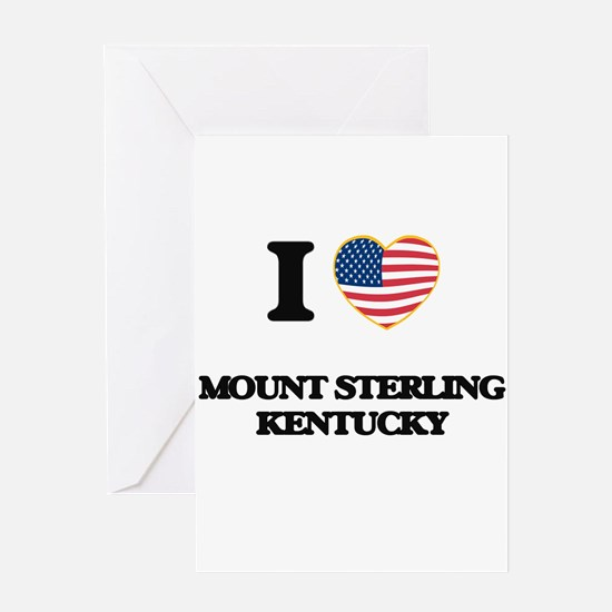I love Mount Sterling Kentucky Greeting Cards