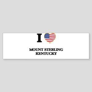 I love Mount Sterling Kentucky Bumper Sticker