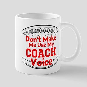Dont Make Me Use My Coach Voice Mugs