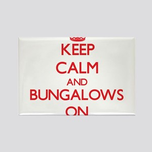Keep Calm and Bungalows ON Magnets