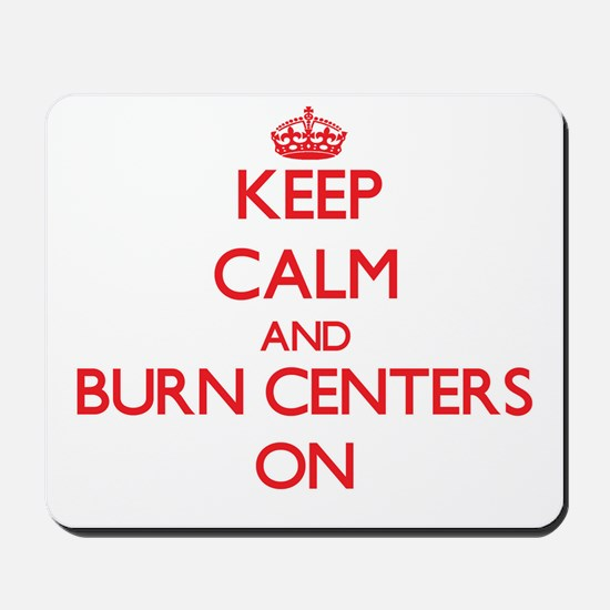 Keep Calm and Burn Centers ON Mousepad
