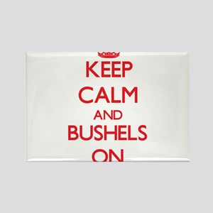 Keep Calm and Bushels ON Magnets