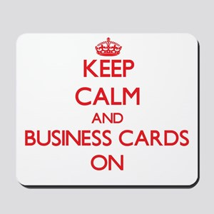 Keep Calm and Business Cards ON Mousepad