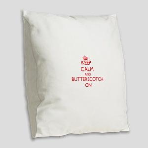 Keep Calm and Butterscotch ON Burlap Throw Pillow