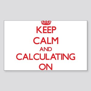 Keep Calm and Calculating ON Sticker