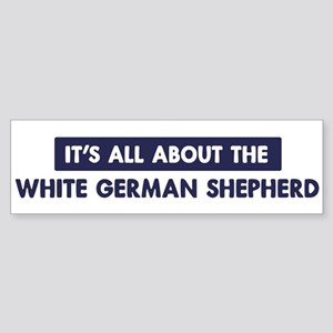 About WHITE GERMAN SHEPHERD Bumper Sticker