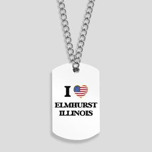 I love Elmhurst Illinois Dog Tags