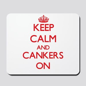 Keep Calm and Cankers ON Mousepad