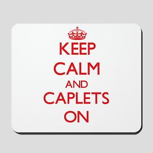 Keep Calm and Caplets ON Mousepad